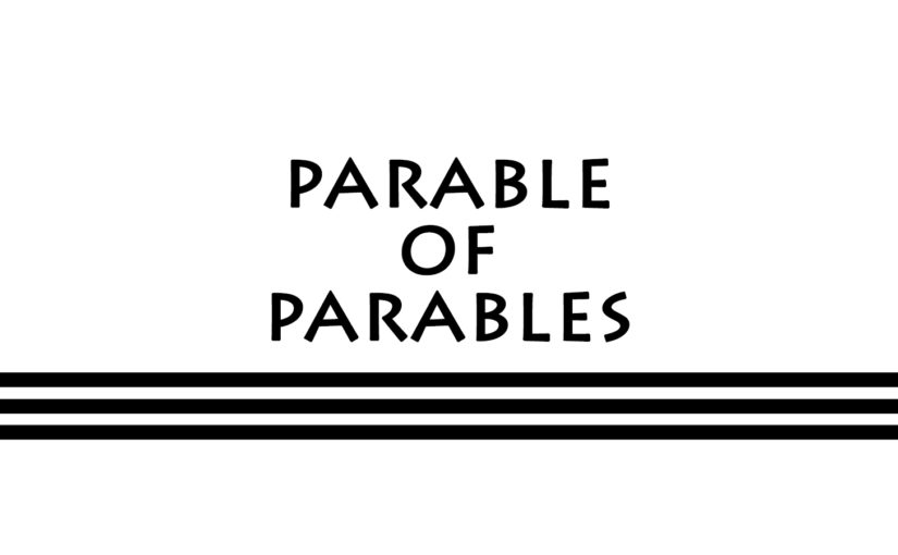 A Parable about the Parables