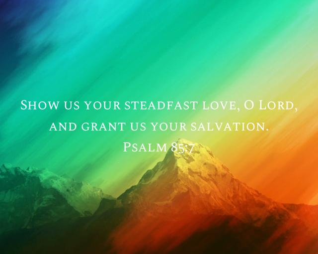 Psalm 85: Celebrate! He will restore us again.