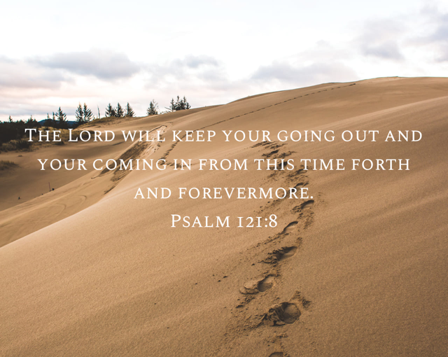 Going Out and Coming In (Psalm 121)